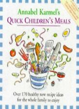Annabel Karmel's Quick Children's Meals: Over 170 Healthy Recipe Ideas for the,