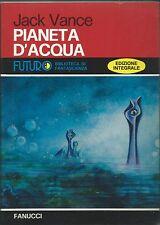 Vance - Pianeta d'Acqua - Fanucci Futuro Biblioteca di Fantascienza n° 21 1978