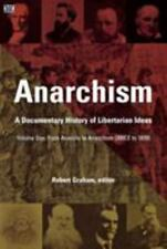 From Anarchy to Anarchism (300CE to 1939): A Documentary History of Libertarian