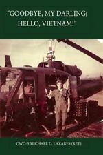 Goodbye, My Darling; Hello, Vietnam! by michael Lazares (2013, Paperback)