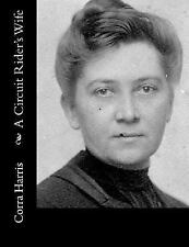 A Circuit Rider's Wife by Corra Harris (2017, Paperback)