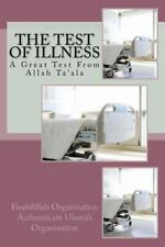 The Test of Illness : A Great Test from Allah Ta'ala by Fisabilillah...