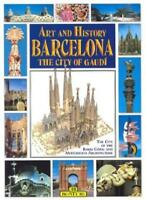 Art and History of Barcelona: The City of Gaudi (Bonechi Art and History Series