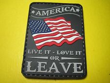 """TACTICAL MORALE PATCH AMERICA """"LIVE IT - LOVE IT OR LEAVE"""" PVC WITH HOOK BACK!!"""