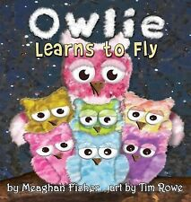 Owlie Learns to Fly by Meaghan Fisher (2015, Paperback)