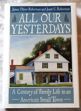 All Our Yesterdays by James Oliver Robertson and Janet C. Robertson Signed