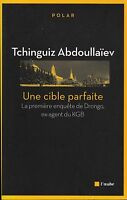 TCHINGUIZ ABDOULLAIEV - UNE CIBLE PARFAITE - L'AUBE