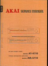 Orig Fact Akai AT K110 AM U110 AM FM Stereo Tuner Amplifier Amp Service Manual