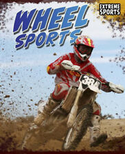 Wheel Sports (Extreme Sports (Raintree Paperback)) by Michael Hurley