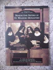 Images of America: Benedictine Sisters of Saint Walburg Monastery [Kentucky]