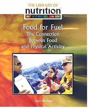 Food for Fuel: The Connection Between Food and Physical Activity (Library of