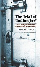 Law in the American West: The Trial of Indian Joe : Race and Justice in the...