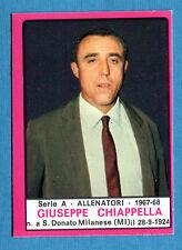 CALCIATORI PANINI 1967-68-Figurina-Sticker - CHIAPPELLA - ALLENATORI -Recuperata