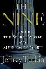 The Nine: Inside the Secret World of the Supreme Court by Jeffrey Toobin
