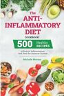 The Anti-Inflammatory Diet Cookbook: 500 Healthy Recipes to Reduce Inflammation