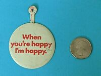 Vintage When You're Happy I'm Happy Pin Pinback Button Metal Fold over