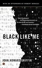 Black Like Me (50th Anniversary Edition): By John Howard Griffin