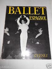 BALLET ESPAGNOL  PHOTOGRAPHIES JUAN GYENES 1956 PREFACE COCTEAU / DANSE FLAMENCO