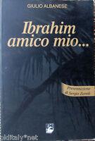 1997 Giulio Albanese - IBRAHIM AMICO MIO ...- Editrice Missionaria Italiana