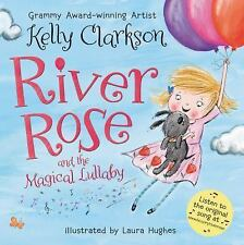 River Rose and the Magical Lullaby by Kelly Clarkson (2016, Hardcover)