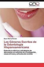 Los Géneros Escritos de la Odontología Hispanoamericana: Estructura retórica y e