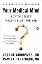USED (VG) Your Medical Mind: How to Decide What Is Right for You by Jerome Groop
