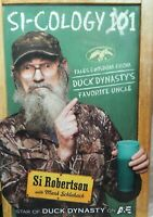 Si-Cology 101 by Si Robertson Duck Dynasty's 2013 First Edition