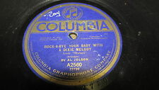 AL JOLSON COLUMBIA 78 RPM RECORD 2560 ROCKABYE YOUR BABY WITH A DIXIE MELODY