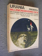 URANIA MILLEMONDINVERNO 1974 - TRE ROMANZI DI ARTHUR C. CLARKE - MONDADORI