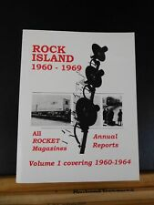 Rock Island 1960-1969 Vol 1 covering 1960-1964 Rocket Magazines Annual Reports