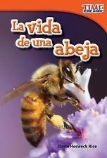 TIME for KIDS® Nonfiction Readers Ser.: La Vida de una Abeja by Dona Herweck...