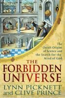 The Forbidden Universe: The Occult Origins of Science and the Search for the…