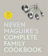 NEW Neven Maguire's Complete Family Cookbook by Neven Maguire