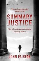 Fairfax, John, Summary Justice: 'An all-action court drama' Sunday Times (Benson