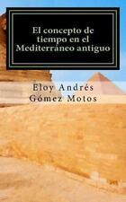 Historias Del Mediterráneo Antiguo: El Concepto de Tiempo en el Mediterráneo...
