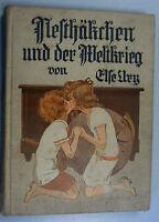 Nesthäkchen und der Weltkrieg (Else Ury) seltener Band 4/geringe Auflage/illust.