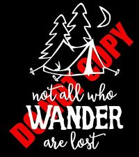 NOT ALL  WHO WANDER ARE LOST CAMP Vinyl Decal Car Window Bumper Sticker Laptop