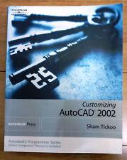 AUTODESK PRESS CUSTOMIZING AUTOCAD 2002 by SHAM TICKOO