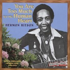 You Are Too Much for the Human Heart * by Hermon Hitson (CD, Aug-2005, Tuff...