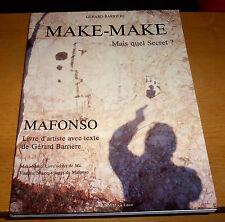 MAKE-MAKE MAFONSO Livre d'artiste de Gérard Barrière SINE INVEST Edit. 1990