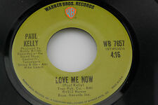 Paul Kelly: Love Me Now / Don't Burn Me  [Unplayed Copy]