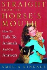 Straight from the Horse's Mouth: How to Talk to Animals and Get-ExLibrary