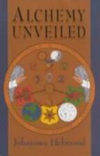 Alchemy Unveiled by Johannes Helmond (1997, Paperback, Revised)