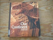 Our Continent: A Natural History of North America by National Geographic...