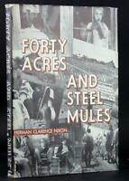 First Edition 1938 Forty Acres and Steel Mules H C Nixon FSA Photographs HC w/DJ