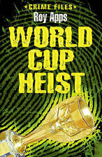 Crime Files: World Cup Heist, Good Condition Book, Roy Apps, ISBN 9780749670573