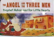 The Angel And The Three Men Prophet Muhammad For Little Heart Islamic kiD's Book