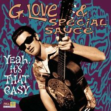 G LOVE & SPECIAL SAUCE - YEAH, IT'S THAT EASY