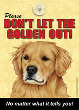 Please Don't Let The GOLDEN RETRIEVER Out Laminated Window Sign USA Made