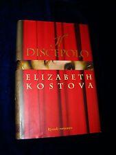 Elizabeth Kostova - IL DISCEPOLO - Prima Edizione 2005